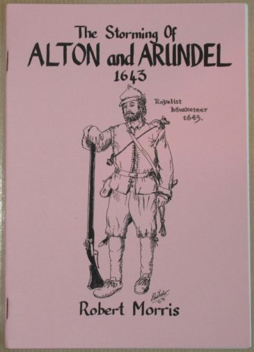 The Storming of Alton and Arundel 1643, by Robert Morris